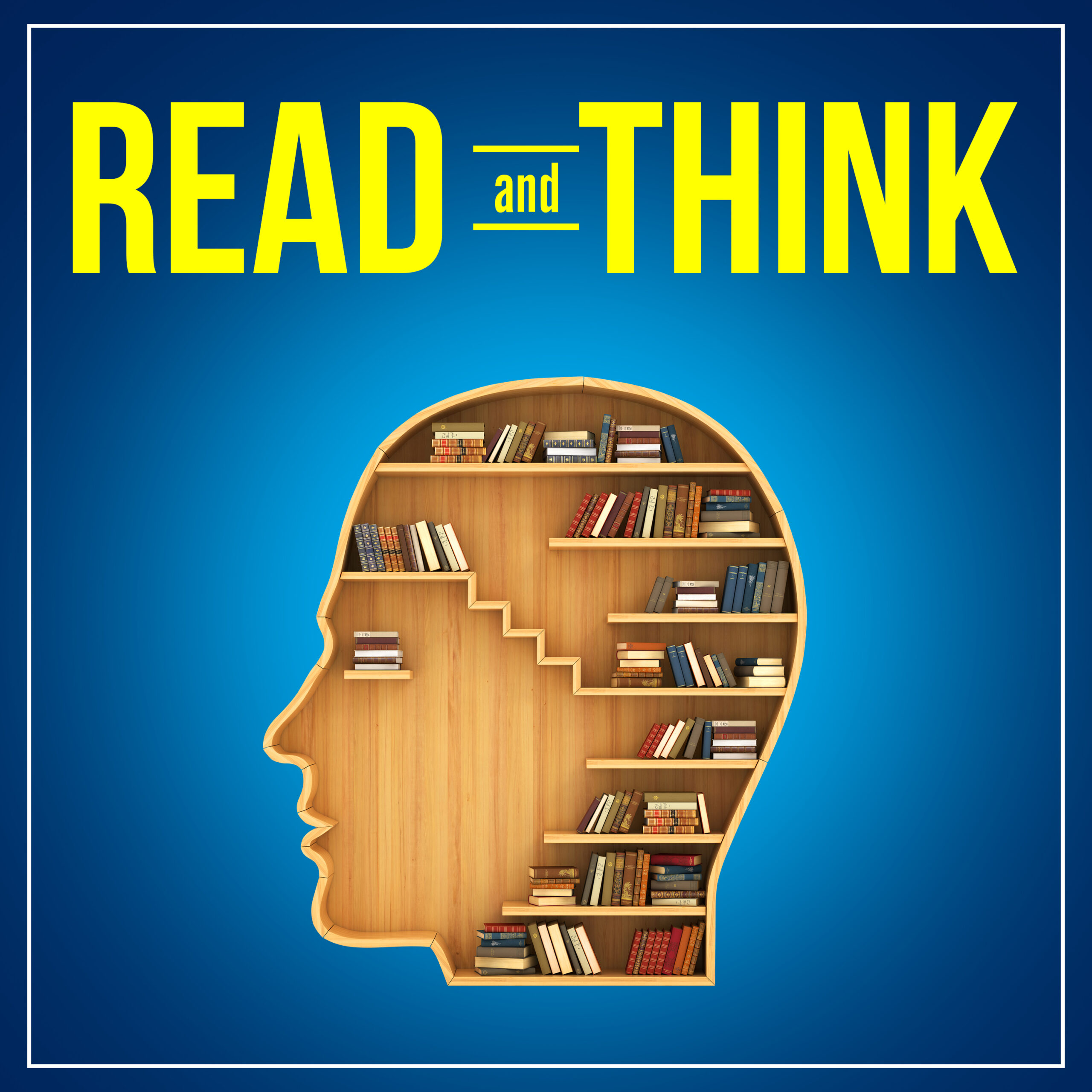 Read and Think Podcast: My New Show About Books